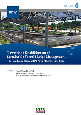 Toward the Establishment of Sustainable Faecal Sludge Management - Lessons Learned from WEPA Partner Countries and Japan -